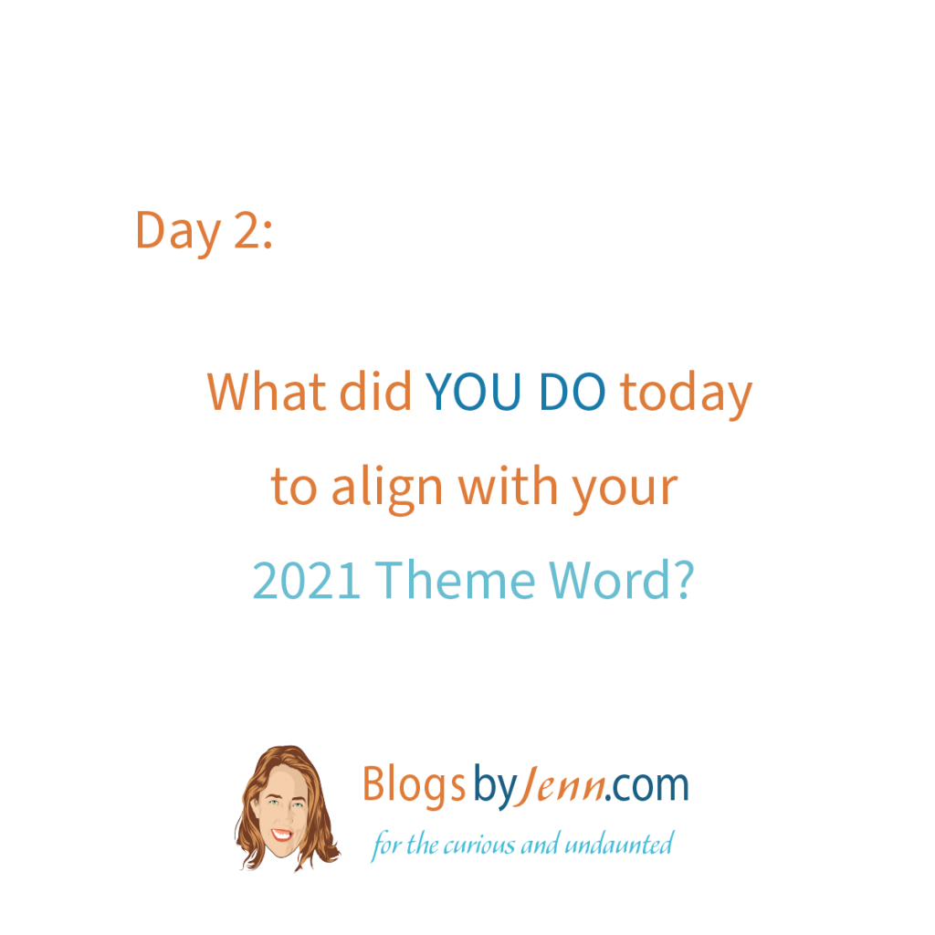 Day2 What did you do today to align with your theme word?