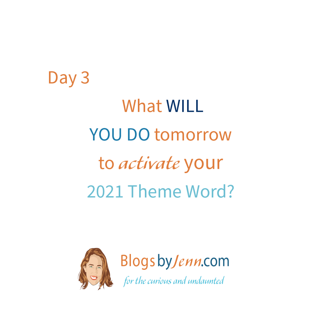 Day3 What will you do today and tomorrrow to activate your theme word