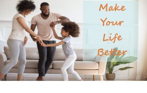 Make Your Life Better image of young family dancing